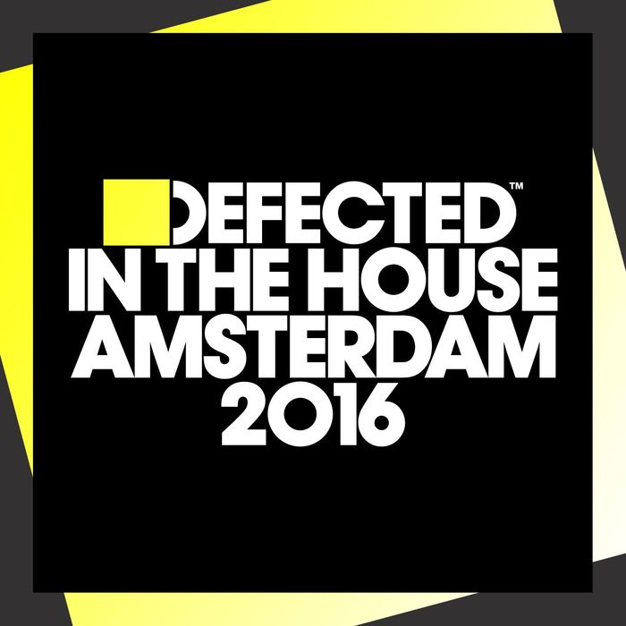 VA - Defected In The House Amsterdam 2016