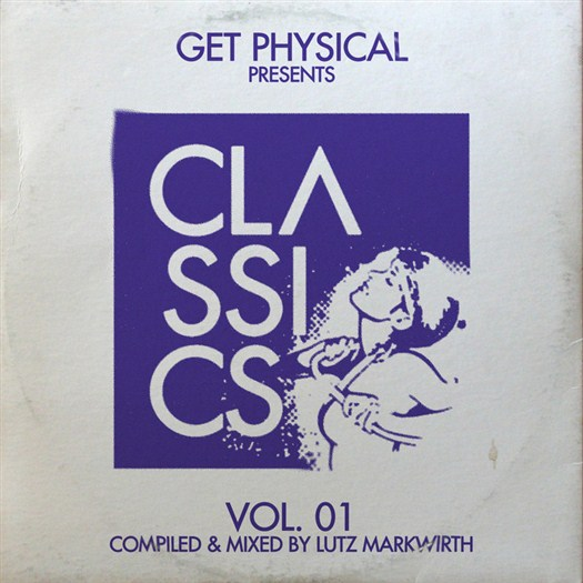 VA - Get Physical Presents/Classics! Vol 1 (Compiled & Mixed By Lutz Markwirth)