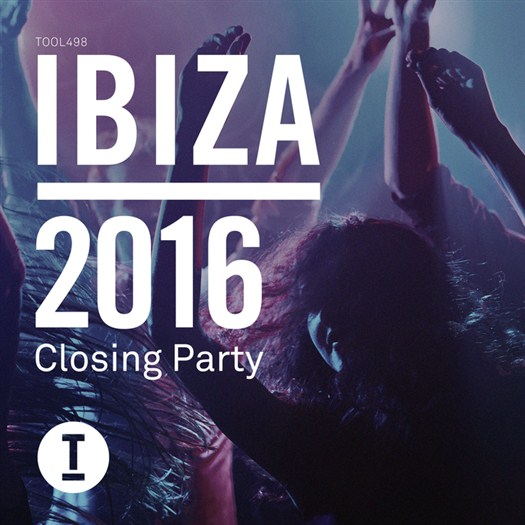 VA - Ibiza 2016 Closing Party [Toolroom Longplayer]