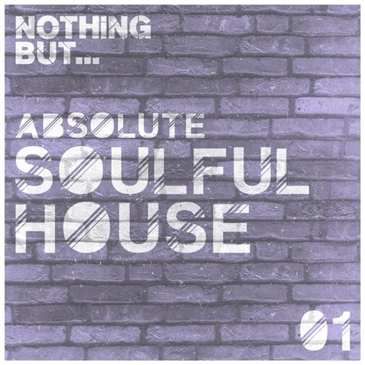 VA - Nothing But... Absolute Soulful House Vol 1 (2016)