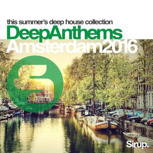 VA - Sirup Deep Anthems Amsterdam 2016