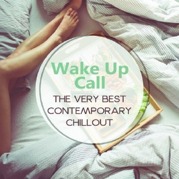 VA - Wake Up Call: The Very Best Contemporary Chillout, Relaxing Instrumental Lounge Music