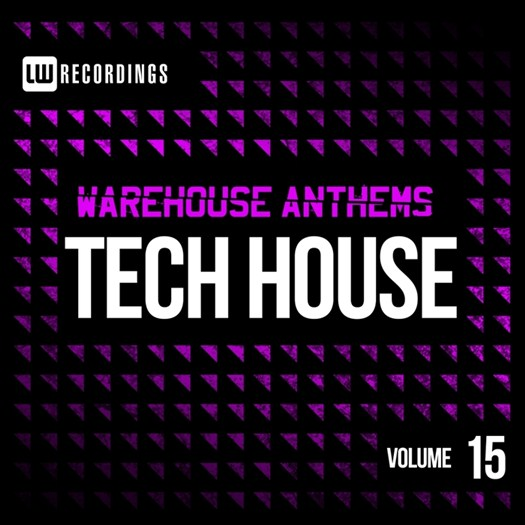 VA - Warehouse Anthems: Tech House Vol 15 (2016)