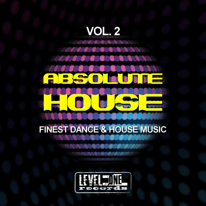 VA - Absolute House Vol 2 (Finest Dance & House Music)