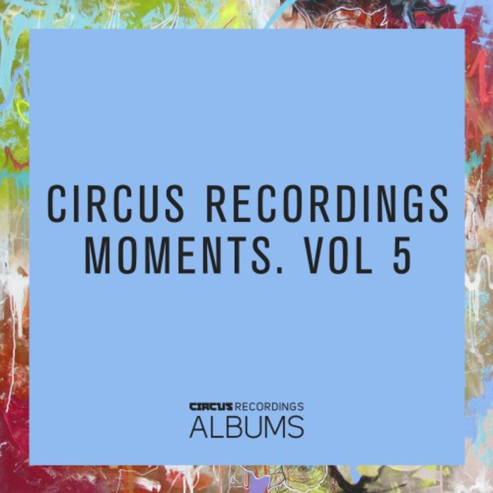 VA - Circus Recordings Moments Vol 5 (2016)