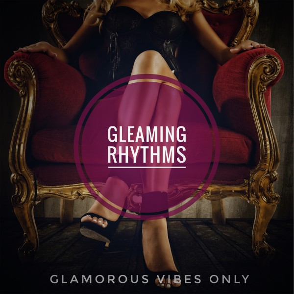 VA - Gleaming Rhythms: Glamorous Vibes Only (2016)