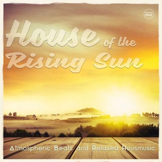 VA - House Of The Rising Sun Vol 2 (Atmospheric Beats & Relaxed Housemusic)