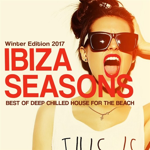 VA - Ibiza Seasons, Winter Edition 2017 (Best Of Deep Chilled House)