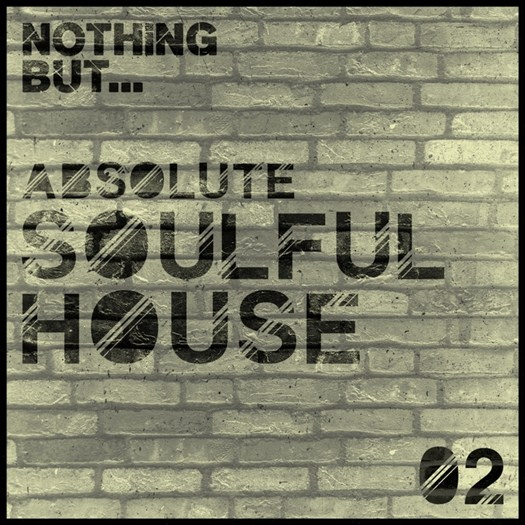 VA - Nothing But... Absolute Soulful House Vol. 2 (2016)