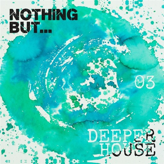 VA - Nothing But... Deeper House Vol 3 (2016)