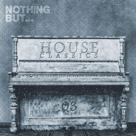 VA - Nothing But... House Classics Vol 3 (2016)
