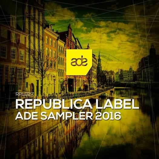 VA - Republica Label ADE Sampler 2016
