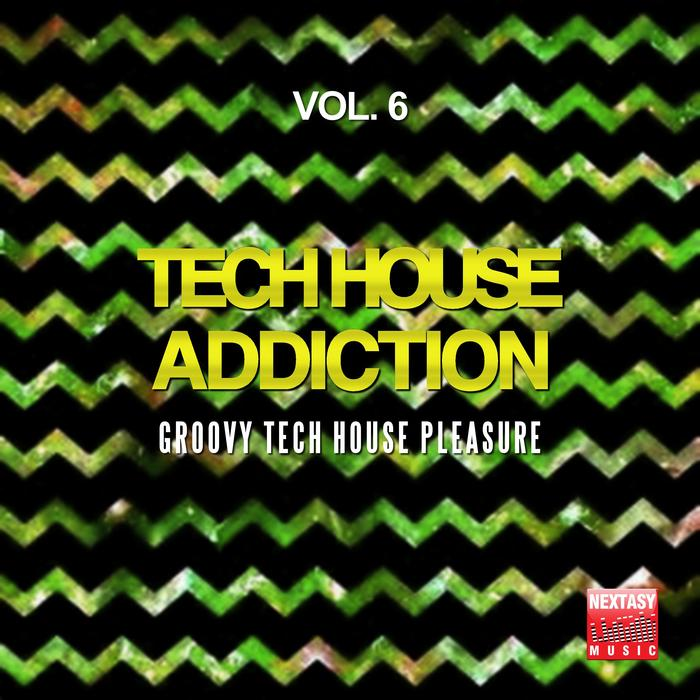 VA - Tech House Addiction Vol 6 (Groovy Tech House Pleasure)