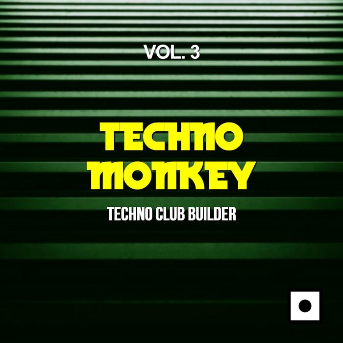 VA - Techno Monkey Vol 3 (Techno Club Builder)