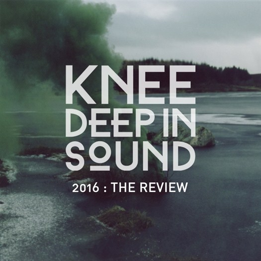 VA - Knee Deep In Sound 2016: The Review (unmixed tracks)