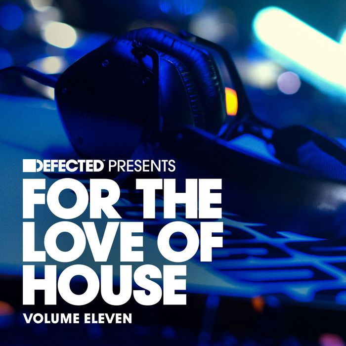 VA - Defected Present For The Love Of House Volume 11 (2016)
