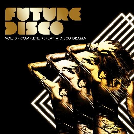 VA - Future Disco Vol 10: Complete, Repeat, A Disco Drama (2016)