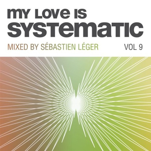 VA - My Love Is Systematic, Vol. 9 (Compiled and Mixed by Sebastien Leger)