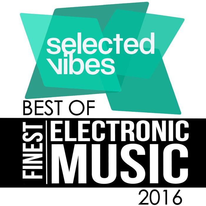 VA - Selected Vibes - Best Of 2016 (Finest Electronic Music)