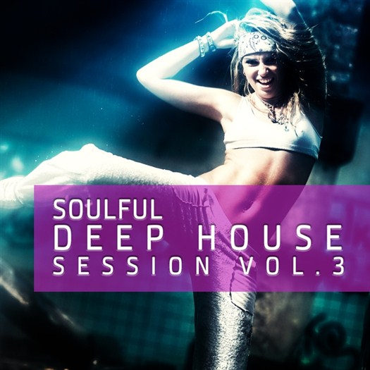 VA - Soulful Deep House Session Vol 3 (The 40 Very Best Tracks Of Deep House)