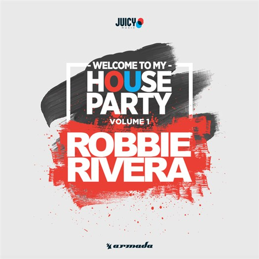 VA - Welcome To My House Party, Vol. 1 (Selected by Robbie Rivera)