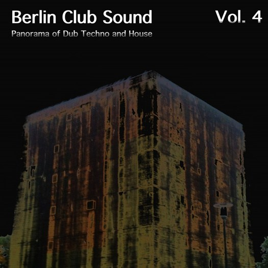VA - Berlin Club Sound - Panorama Of Dub Techno And House Vol 4 (2016)