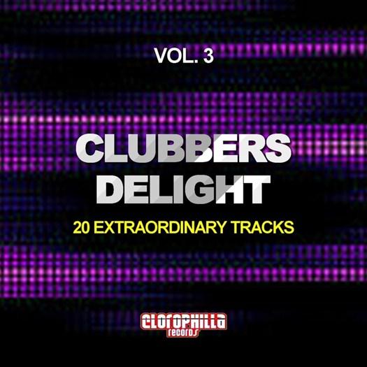 VA - Clubbers Delight Vol 3 (20 Extraordinary Tracks) (2016)