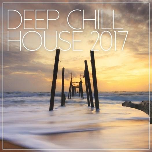 VA - Deep Chill House 2017