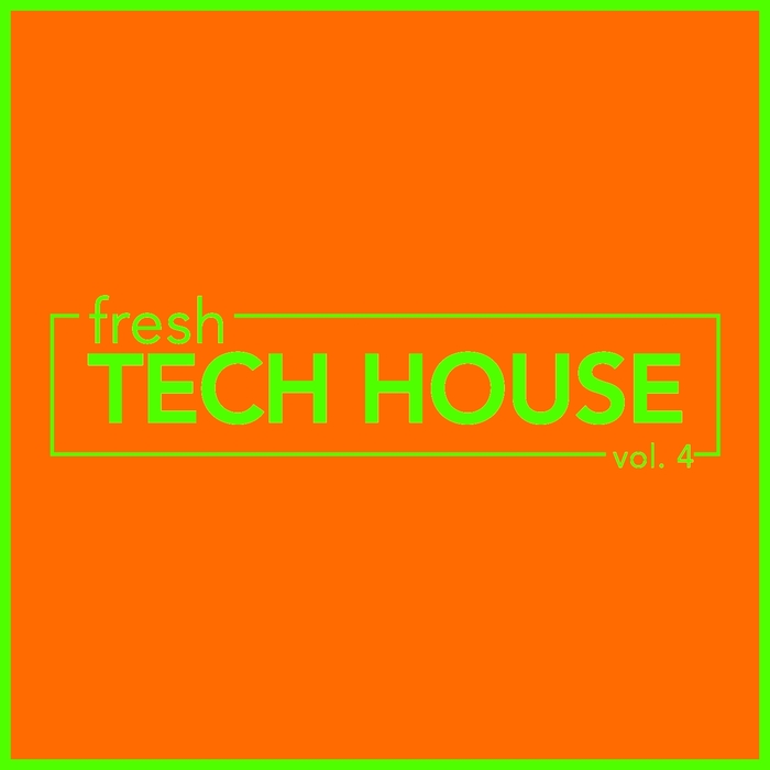 VA - Fresh Tech House Vol 4 (2017