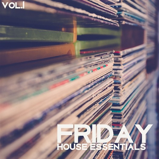 VA - Friday House Essentials Vol 1 - Strictly House Music (2017)