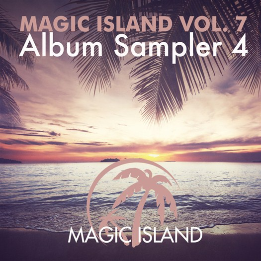 VA - Magic Island Vol 7 Album Sampler 04 (2017)