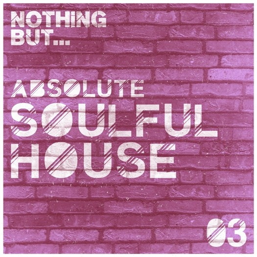 VA - Nothing But... Absolute Soulful House Vol 3 (2016)