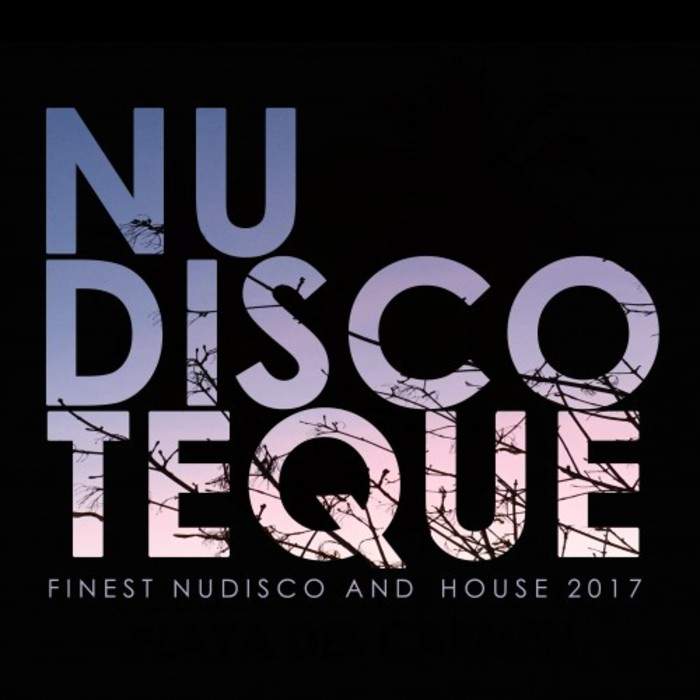 VA - Nu Discoteque (Finest Nudisco and House 2017)