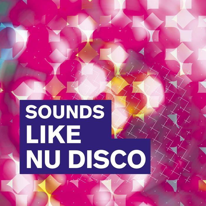 VA - Sounds Like Nu Disco (2017)