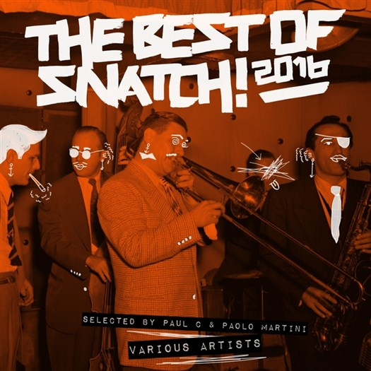 VA - The Best Of Snatch! 2016   Selected by Paul C & Paolo Martini