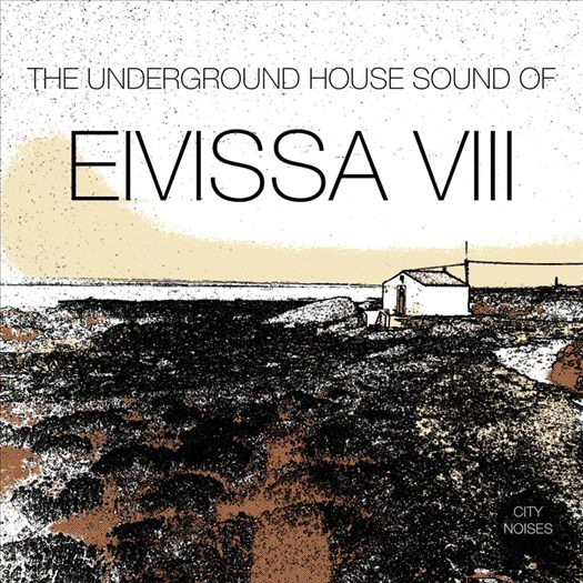 VA - The Underground House Sound Of Eivissa Vol 8 (2017)