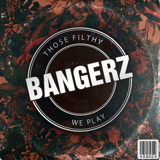 VA - Those Filthy Bangerz We Play