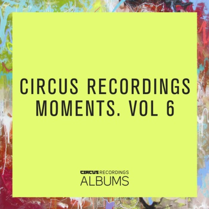 VA - Circus Recordings Moments Vol 6 (2017)