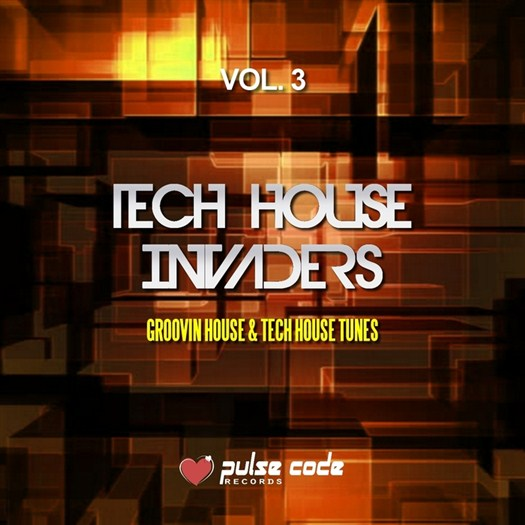 VA - Tech House Invaders Vol 3 (Groovin House & Tech House Tunes)