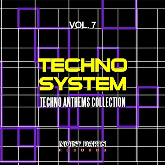 VA - Techno System Vol 7 (Techno Anthems Collection) (2017)