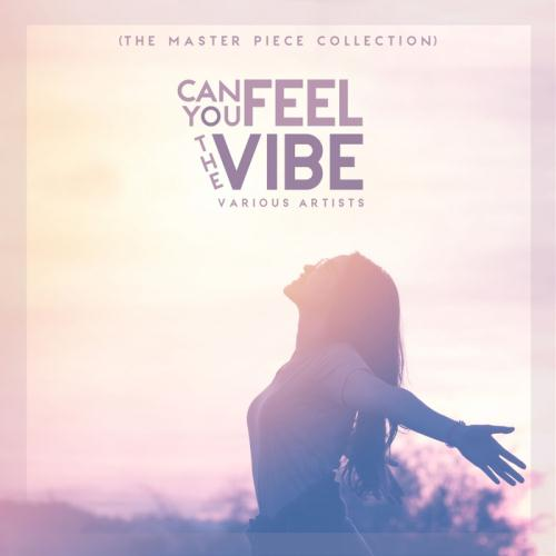 VA - Can You Feel The Vibe (The Master Piece Collection) (2017)