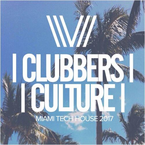 VA - Clubbers Culture: Miami Tech House 2017