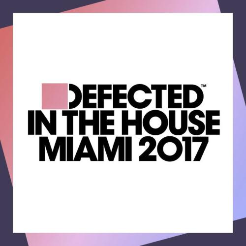 VA - Defected In The House Miami 2017