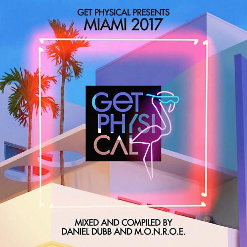 VA - Get Physical Presents Miami 2017 (unmixed tracks)
