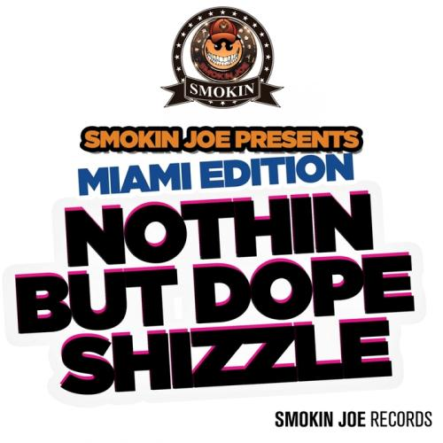 VA - Miami Edition/Nothing But Dope Shizzle (2017)