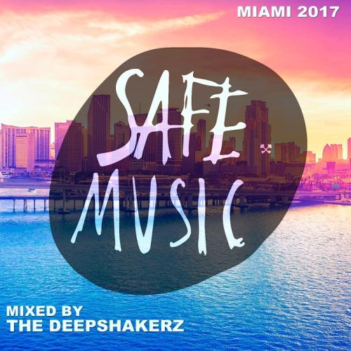 VA - Safe Miami 2017 (Mixed By The Deepshakerz)