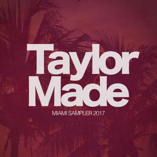 VA - Taylor Made Recordings Miami 2017 Sampler