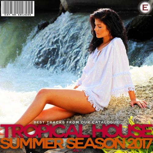 VA - Tropical House Summer Season 2017 Vol 1