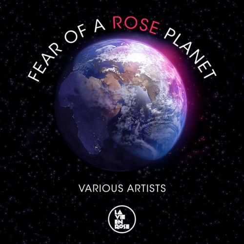 VA - Fear Of A Rose Planet (2017)