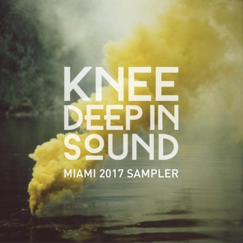 VA - Knee Deep In Sound: Miami 2017 Sampler
